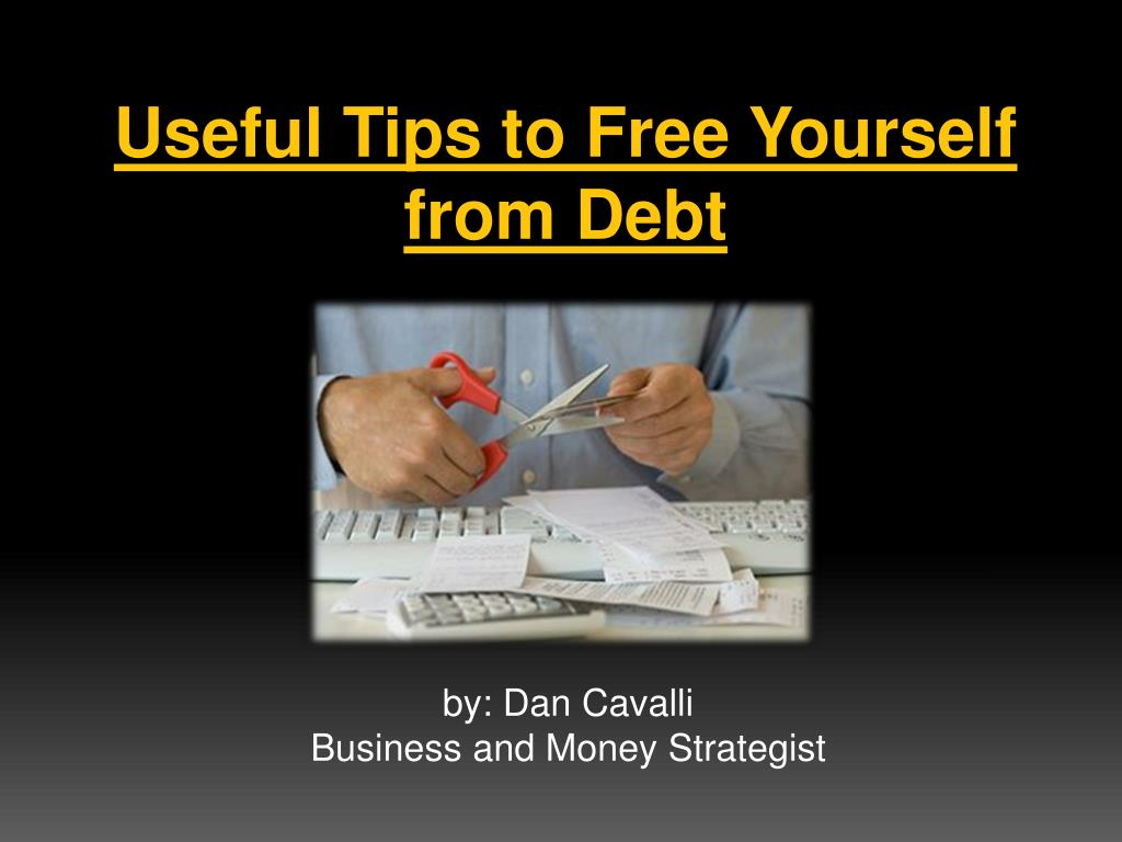 Useful Tips to Free Yourself