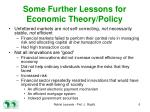 some further lessons for economic theory policy