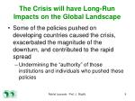the crisis will have long run impacts on the global landscape