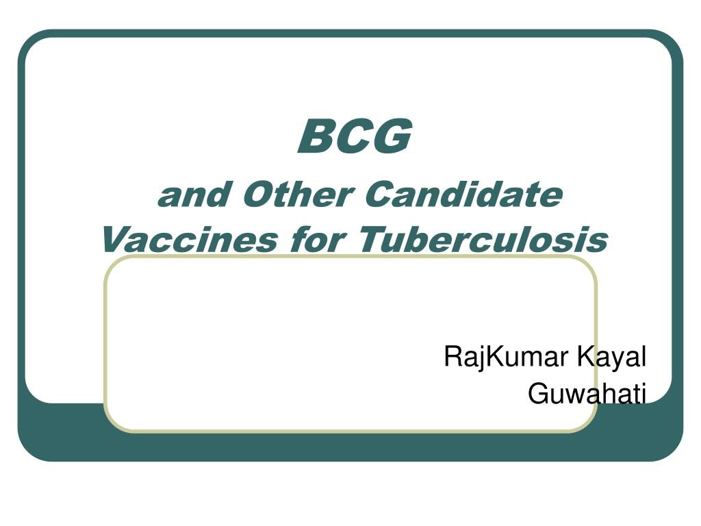 bcg and other candidate vaccines for tuberculosis l.