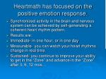 heartmath has focused on the positive emotion response