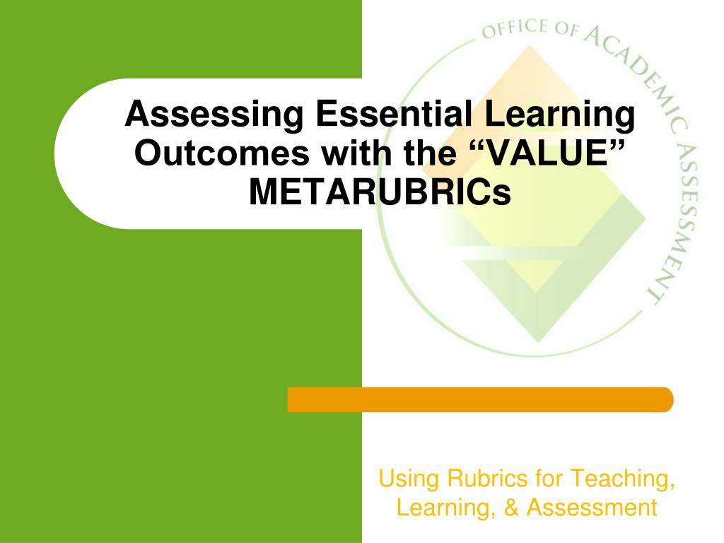 assessing essential learning outcomes with the value metarubrics l.