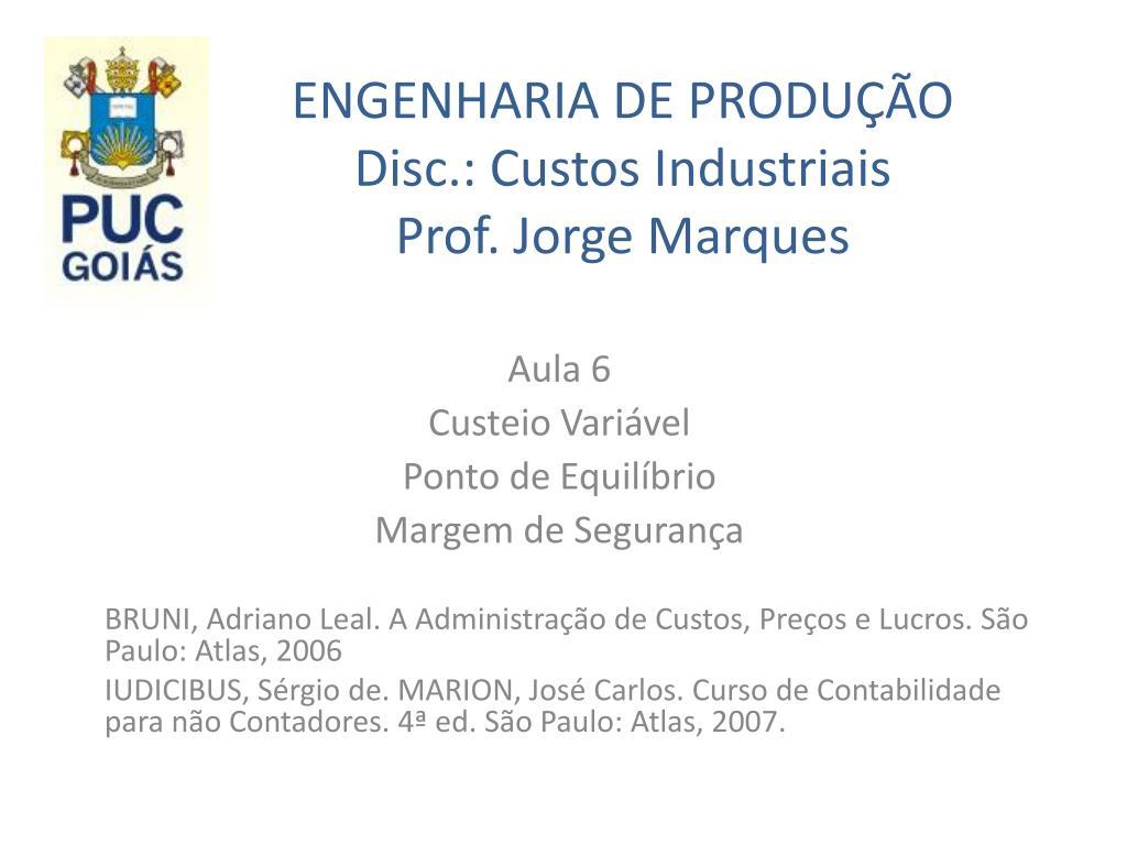 engenharia de produ o disc custos industriais prof jorge marques l.