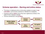 scheme operation barring and online status