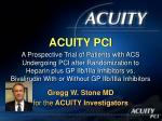 gregg w stone md for the acuity investigators