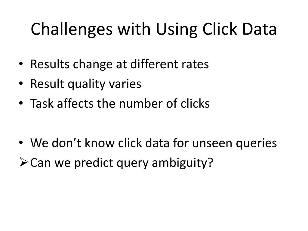 Challenges with Using Click Data