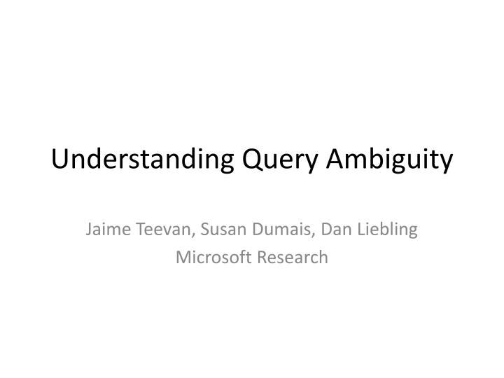 Understanding query ambiguity