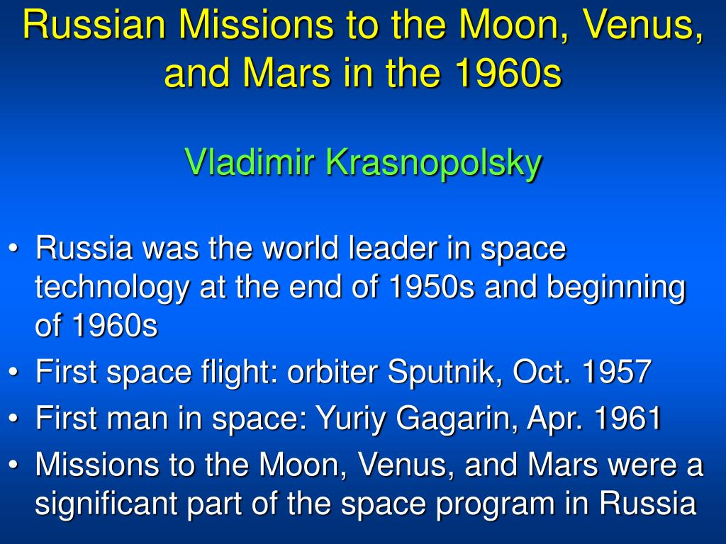 russian missions to the moon venus and mars in the 1960s vladimir krasnopolsky l.
