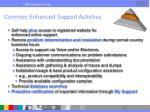common enhanced support activities