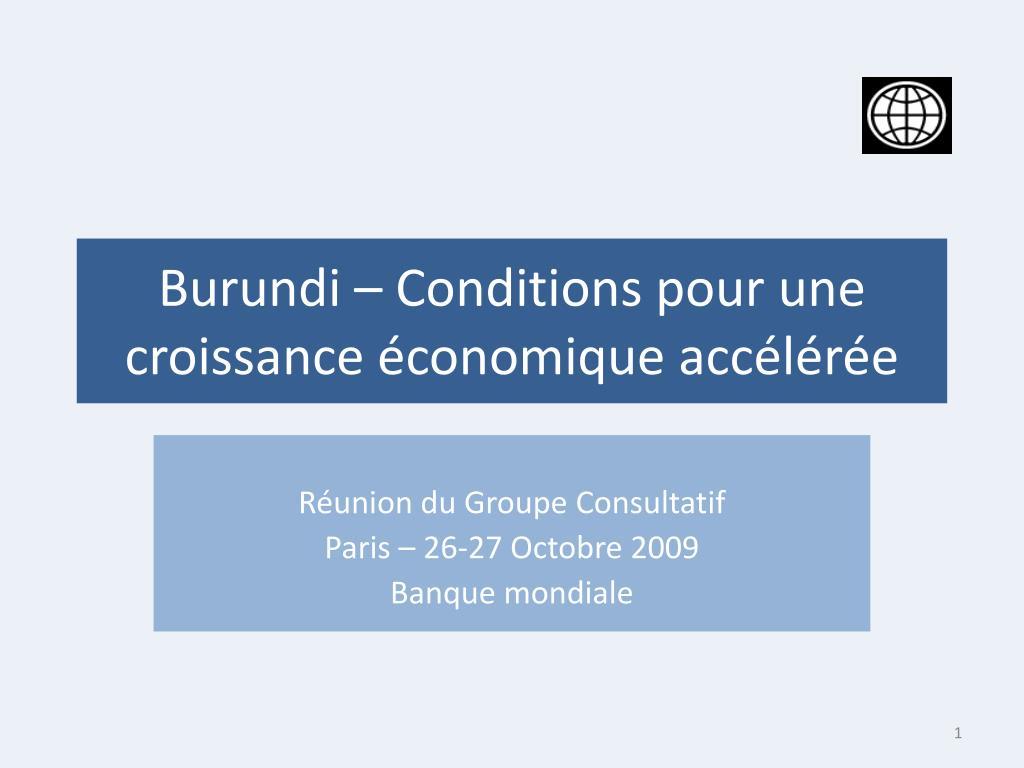 burundi conditions pour une croissance conomique acc l r e l.