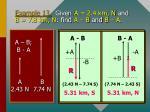 example 13 given a 2 4 km n and b 7 8 km n find a b and b a
