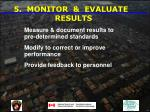 5 monitor evaluate results