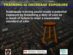 training to decrease exposure