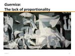 guernica the lack of proportionality