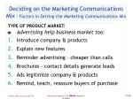 deciding on the marketing communications mix factors in setting the marketing communications mix60