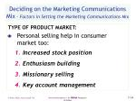 deciding on the marketing communications mix factors in setting the marketing communications mix61