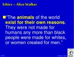 ethics alice walker45