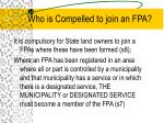 who is compelled to join an fpa