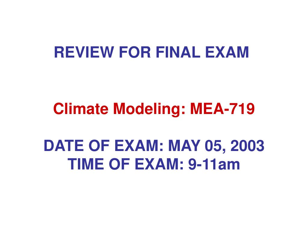 climate modeling mea 719 date of exam may 05 2003 time of exam 9 11am l.