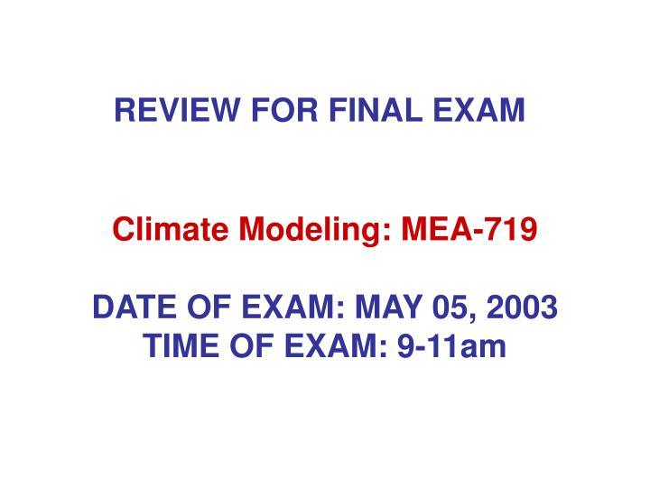 climate modeling mea 719 date of exam may 05 2003 time of exam 9 11am n.