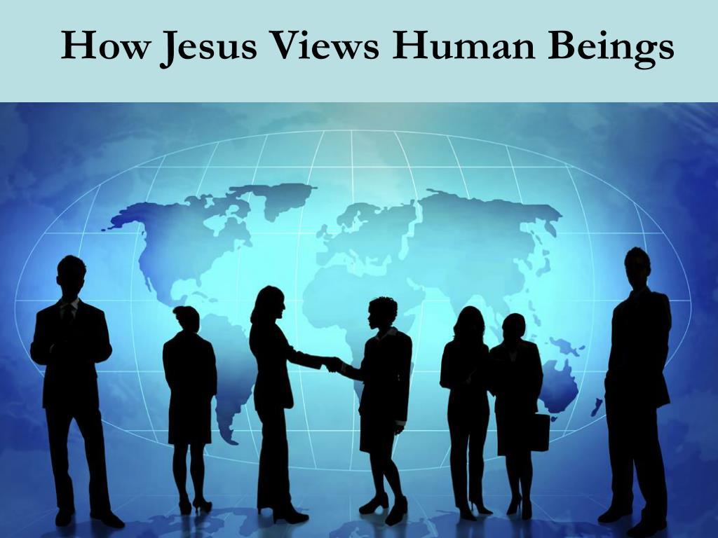 how jesus views human beings l.