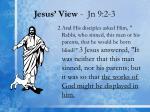 jesus view jn 9 2 3