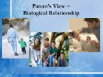 parent s view biological relationship