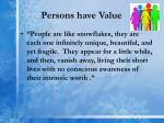 persons have value