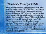 pharisee s view jn 9 13 16