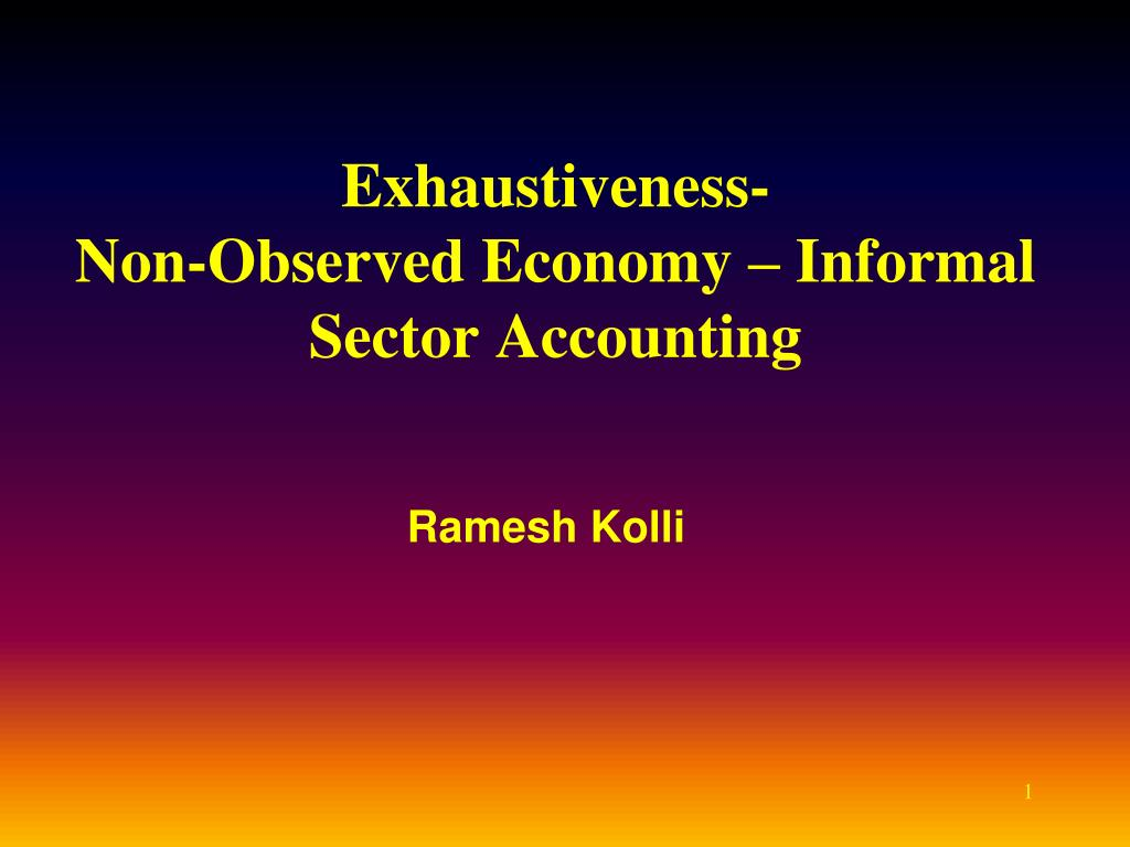 exhaustiveness non observed economy informal sector accounting l.