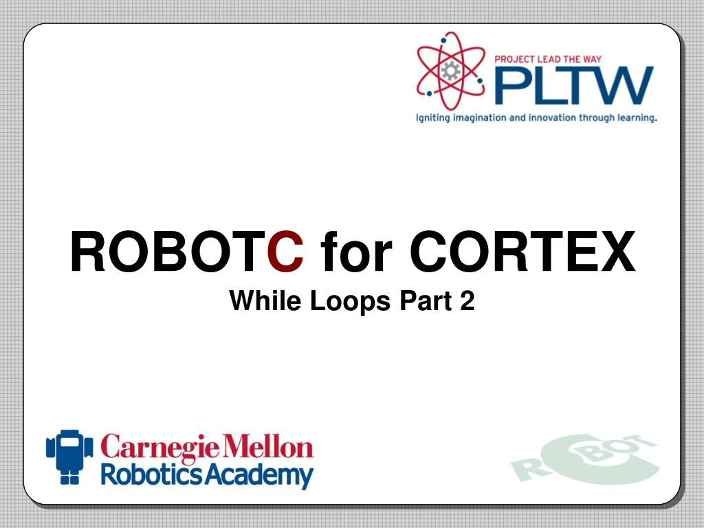robot c for cortex while loops part 2 l.
