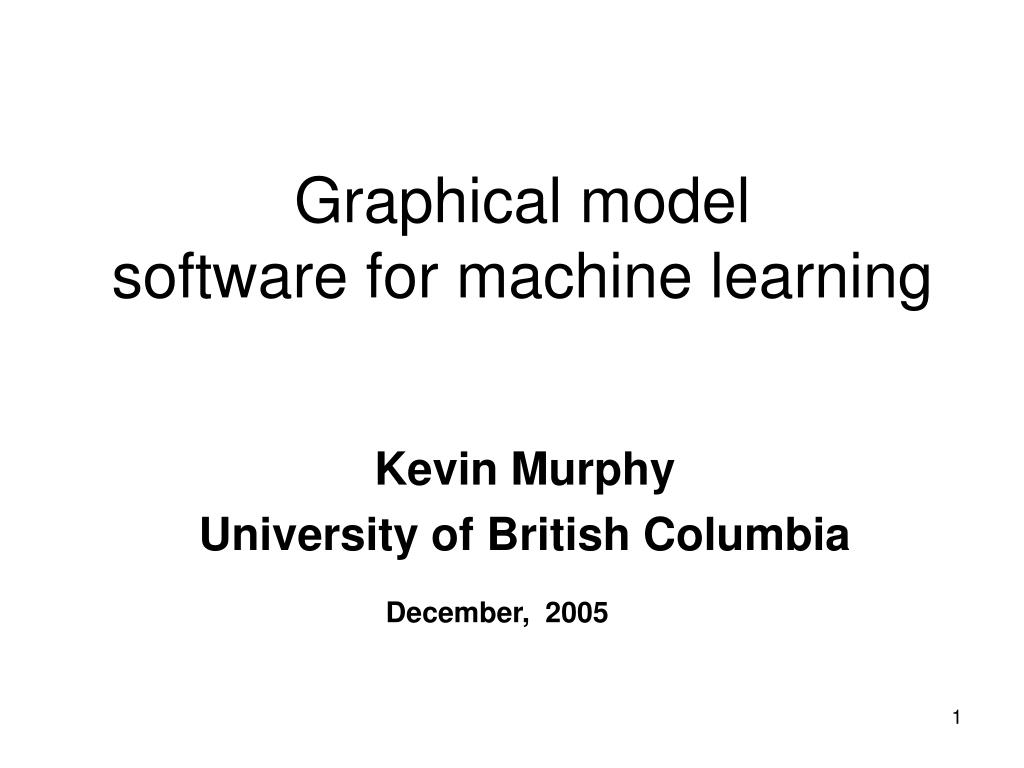 graphical model software for machine learning l.