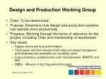 design and production working group