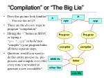 compilation or the big lie