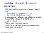 limitation of inability to detect interaction