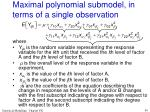 maximal polynomial submodel in terms of a single observation