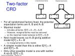 two factor crd