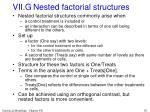 vii g nested factorial structures