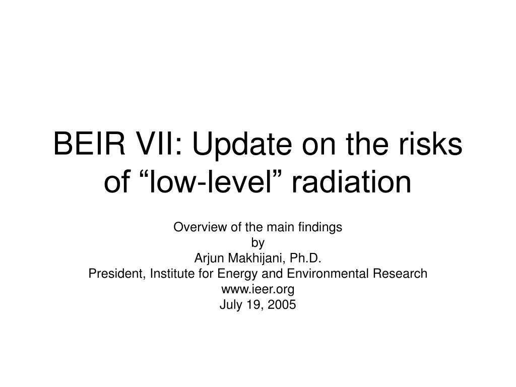 beir vii update on the risks of low level radiation l.
