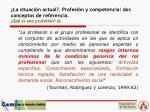 la situaci n actual profesi n y competencia dos conceptos de referencia qu es una profesi n i