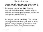 be articulate personal planning factor 2