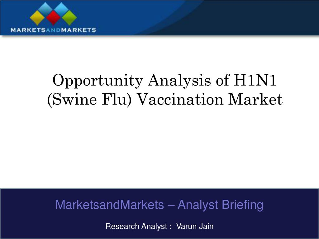 opportunity analysis of h1n1 swine flu vaccination market l.