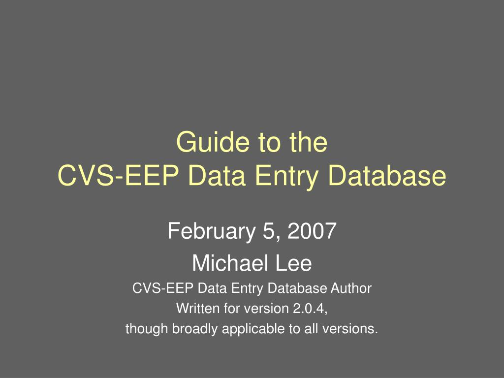 guide to the cvs eep data entry database l.