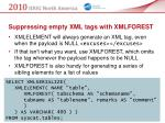 suppressing empty xml tags with xmlforest