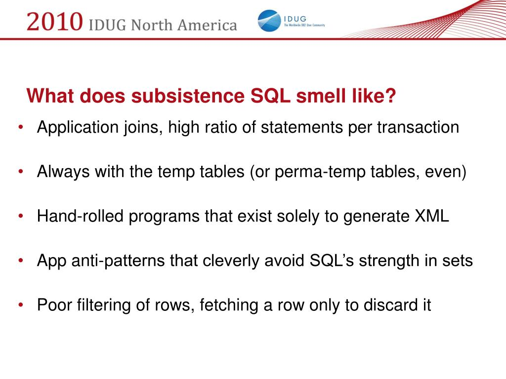 What does subsistence SQL smell like?