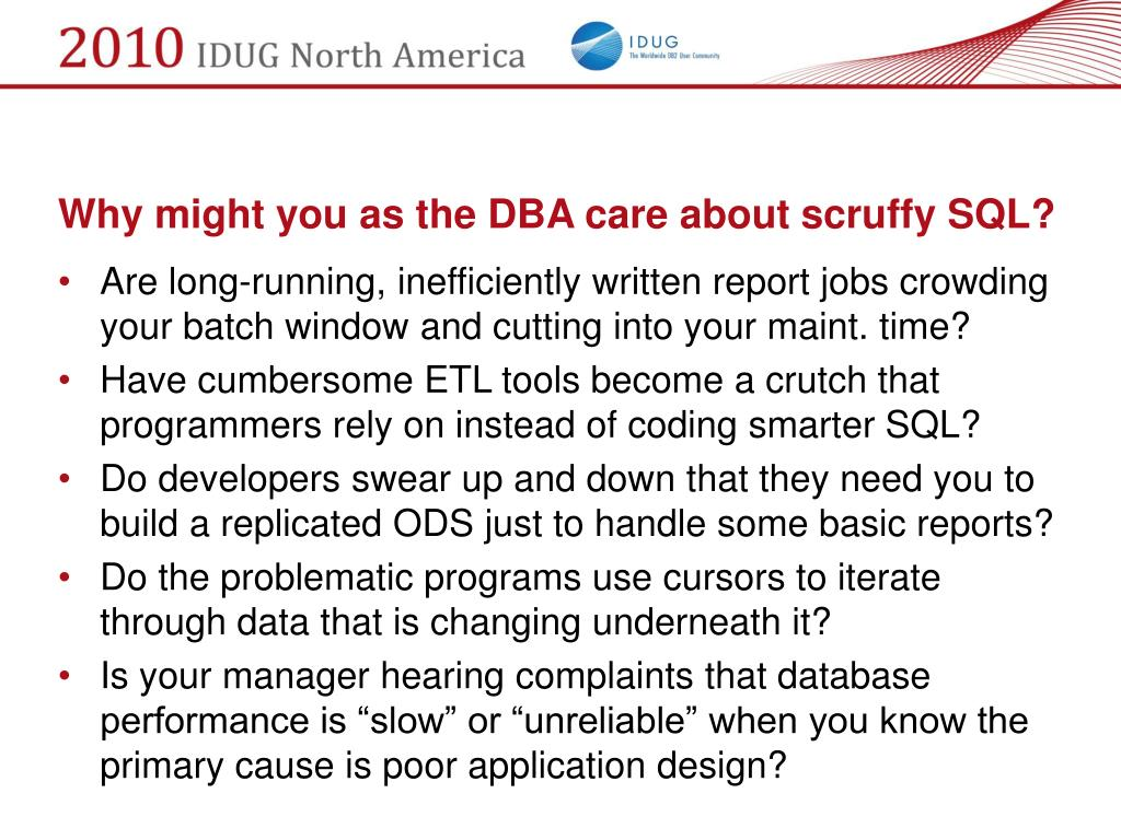 Why might you as the DBA care about scruffy SQL?