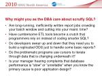 why might you as the dba care about scruffy sql