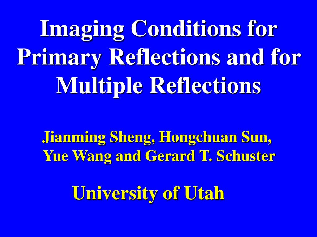 imaging conditions for primary reflections and for multiple reflections l.