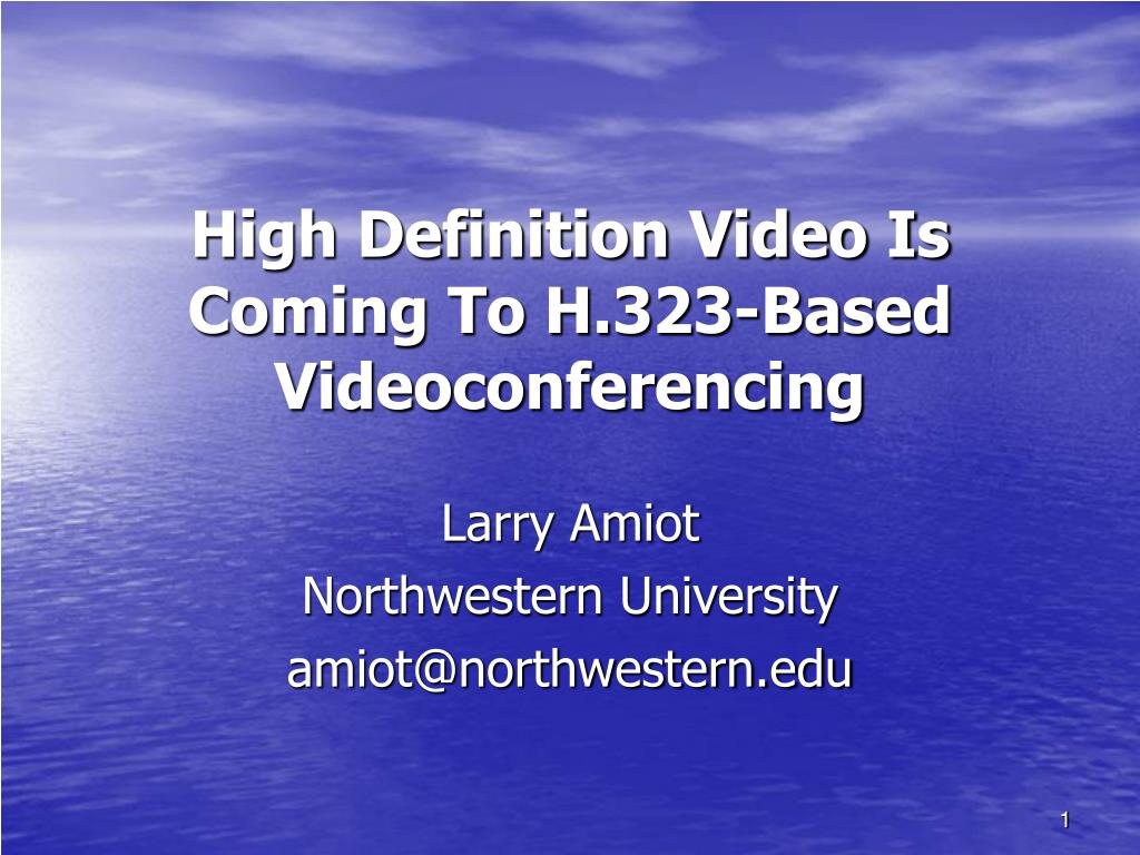 high definition video is coming to h 323 based videoconferencing l.