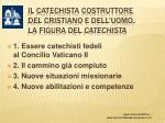 il catechista costruttore del cristiano e dell uomo la figura del catechista